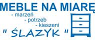 """MEBLE NA MIARĘ """"ŚLAZYK"""""""